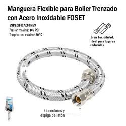 Manguera Flexible para Boiler Trenzado con Acero Inoxidable FOSET